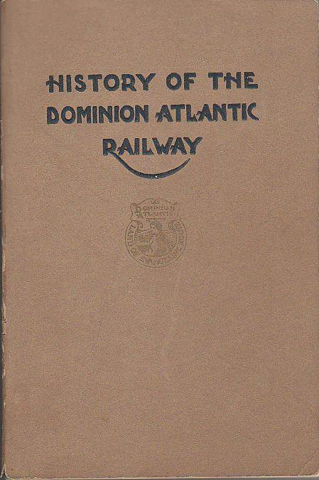 Cover, History of the Dominion Atlantic Railway, 1936, by Marguerite Woodworth