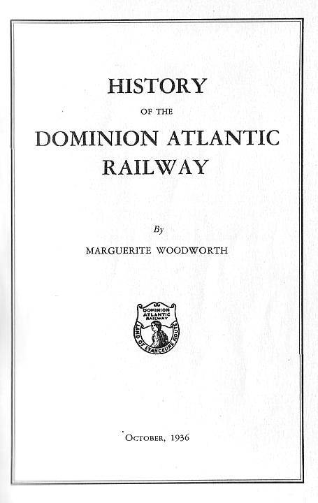 Title page, History of the Dominion Atlantic Railway, 1936, by Marguerite Woodworth